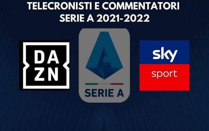 elecronisti e commentatori DAZN e Sky Sport Serie A 2021_2022